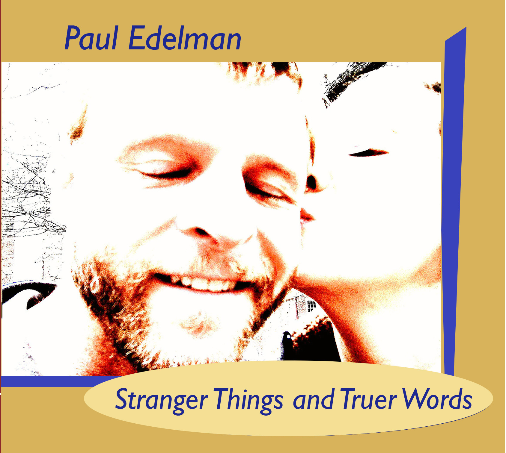 Paul Edelman | Stranger Things and Truer Words